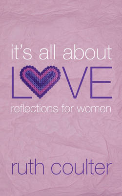 It's All About Love: Reflections for Women (Paperback)