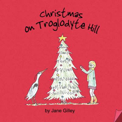 Christmas on Troglodyte Hill - Troglodyte Trilogy Bk. 3 (Paperback)