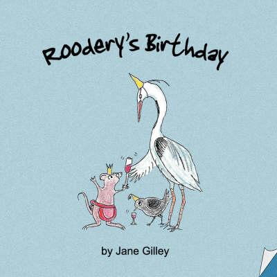 Roodery's Birthday - Troglodyte Trilogy Bk. 1 (Paperback)