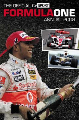 "Official ""ITV Sport"" Formula One (F1) Annual 2008 (Hardback)"