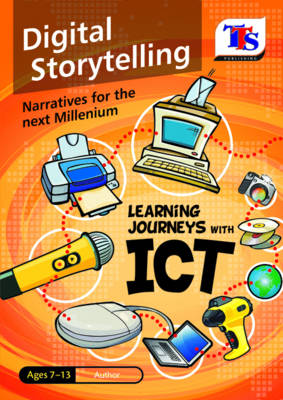 Learning Journeys with ICT: Digital Storytelling (Paperback)