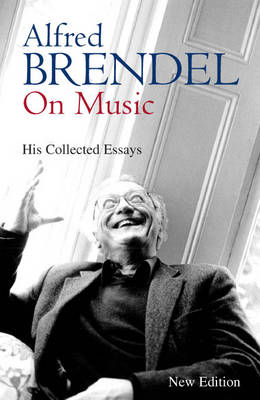 Alfred Brendel on Music (Paperback)
