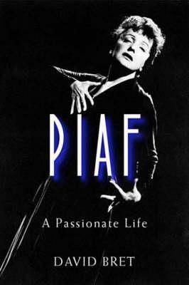 Piaf: A Passionate Life (Paperback)
