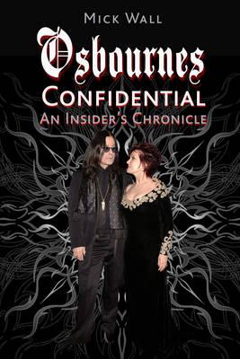 Osbournes Confidential: An Insider's Chronicle (Hardback)