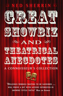 Great Showbiz and Theatrical Anecdotes: A Connoisseur's Collection (Paperback)