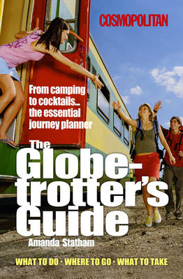 Globetrotter's Guide: From Cocktails to Camping... the Essential Journey Planner (Paperback)