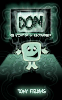 Dom: The Story of an Electrogeist (Paperback)