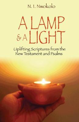 A Lamp and a Light: Uplifting Scriptures from the New Testament and Psalms (Paperback)