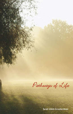 Pathways of Life: A Collection of Poems (Paperback)