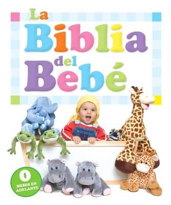 La Biblia Del Bebe: La Primera Biblia De Los Ninos. (Board book)
