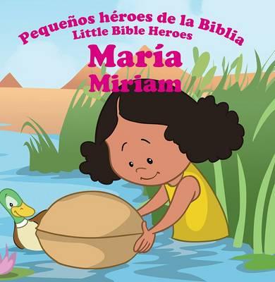 Maria - Miriam - Little Bible Heroes 12 (Paperback)