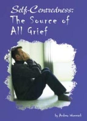 Self-centredness: The Root of All Grief (Paperback)