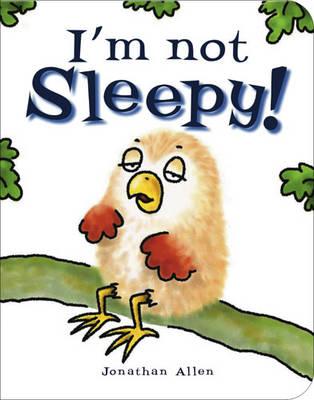 I'm Not Sleepy! (Hardback)