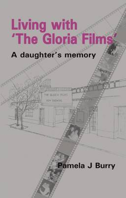 "Living with the ""Gloria Films"": A Daughter's Memory (Paperback)"