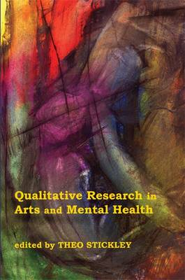 Qualitative Research in Arts and Mental Health: Context, Meanings and Evidence (Paperback)