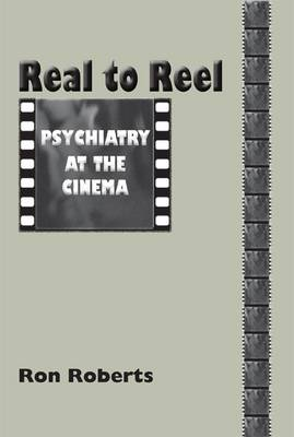 Real to Reel: Psychiatry at the Cinema (Paperback)