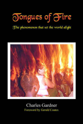 Tongues of Fire: The Phenomenon That Set the World Alight (Paperback)