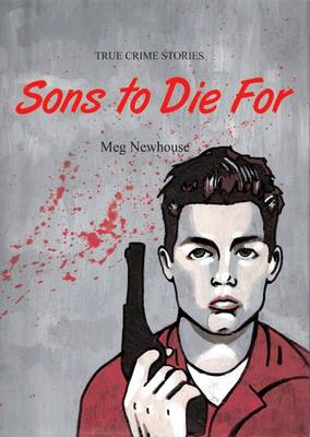 Sons to Die for: True Crime Stories (Paperback)