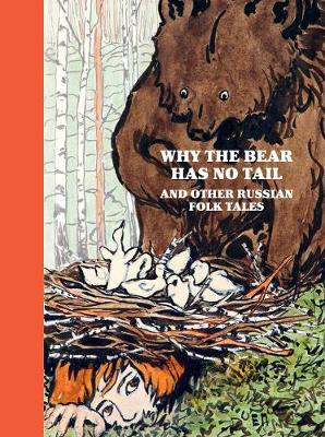 Why the Bear Has No Tail: And other Russian Folk Tales (Hardback)