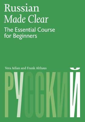 Russian Made Clear: The Essential Course for Beginners (Paperback)