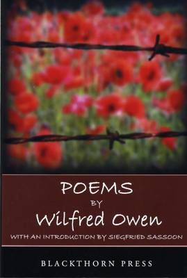 Poems by Wilfred Owen: With an Introduction by Siegfried Sassoon (Paperback)