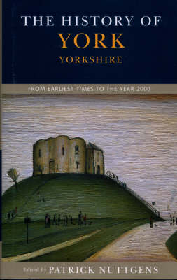 The History of York: From Earliest Times to the Year 2000 (Paperback)