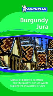Burgundy Jura - Michelin Green Guides (Paperback)