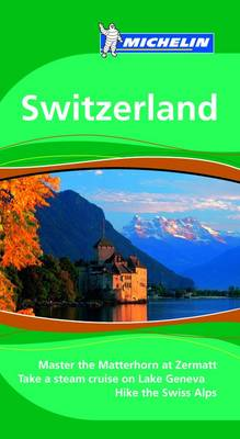 Switzerland Tourist Guide - Michelin Green Guides 1563 (Paperback)