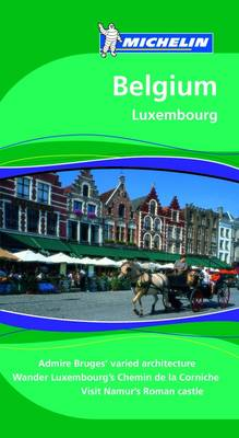 Belgium Luxembourg Tourist Guide - Michelin Green Guides  1514 (Paperback)