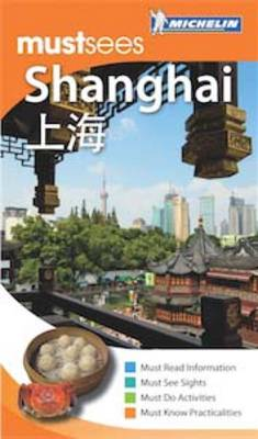 Must Sees Shanghai - Michelin Must Sees Guide (Paperback)