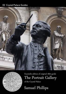 The Portrait Gallery of the Crystal Palace - Crystal Palace Guide 02 (Paperback)