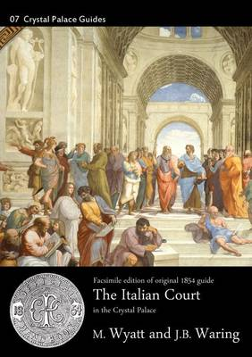 The Italian Court in the Crystal Palace - Crystal Palace Library Guides No. 7 (Paperback)