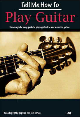 Tell Me How to Play Guitar - Tell Me (Hardback)