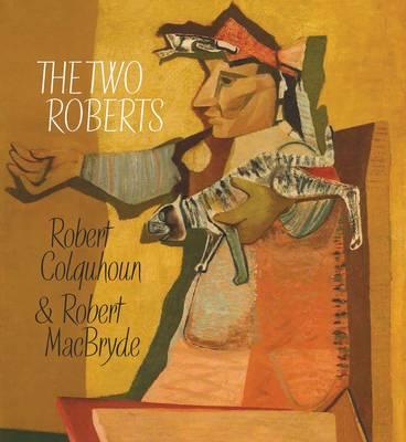 The Two Roberts: Robert Colquhoun and Robert MacBryde (Paperback)