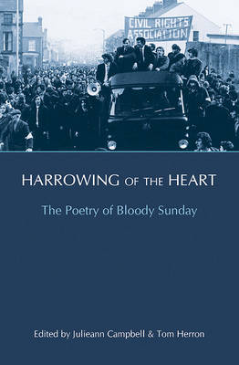 Harrowing of the Heart: The Poetry of Bloody Sunday (Paperback)