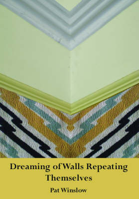 Dreaming of Walls Repeating Themselves (Paperback)