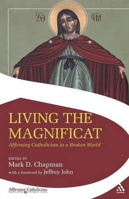 Living the Magnificat: Affirming Catholicism in a Broken World - Affirming Catholicism (Paperback)