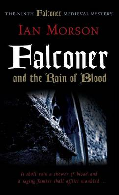 Falconer and the Rain of Blood - Medieval Mysteries (Hardback)