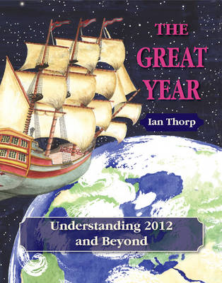 The Great Year: Understanding 2012 and Beyond (Paperback)