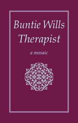 Buntie Wills Therapist: A Mosaic (Paperback)
