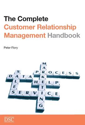 The Complete Customer Relationship Management (CRM) Handbook (Paperback)