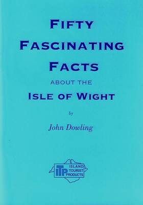 Fifty Fascinating Facts About the Isle of Wight (Paperback)
