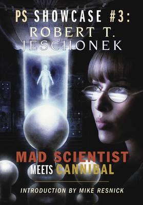 Mad Scientist Meets Mad Cannibal - Showcase Series No. 3 (Hardback)