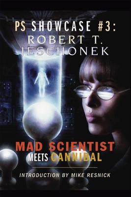 Mad Scientist Meets Cannibal - Showcase Series No. 3 (Hardback)