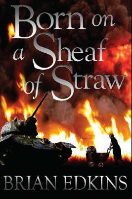 Born on a Sheaf of Straw (Paperback)
