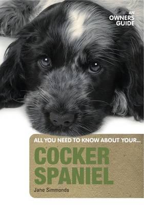 Cocker Spaniel: An Owner's Guide (Paperback)