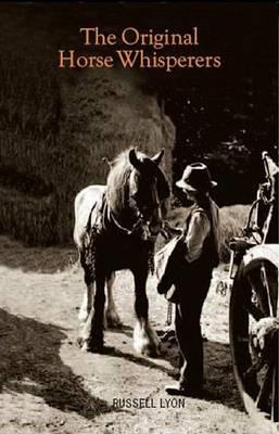 The Original Horse Whispers: The True Story of the Secret Society of Horsemen (Paperback)