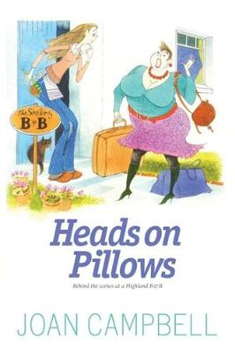 Heads on Pillows: Behind the Scenes at a Highland B&B (Paperback)