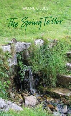 The Spring Teller: Poems from the Wells and Springs of Scotland (Paperback)