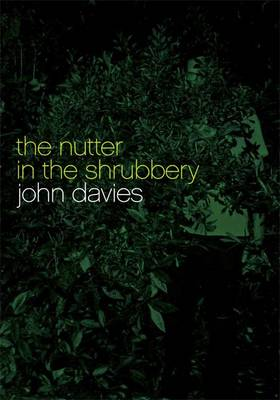 The Nutter in the Shrubbery (Paperback)